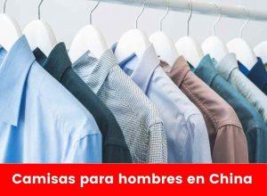 Tiendas para comprar camisas para hombres en China