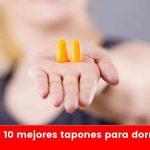 Los 10 mejores tapones para dormir